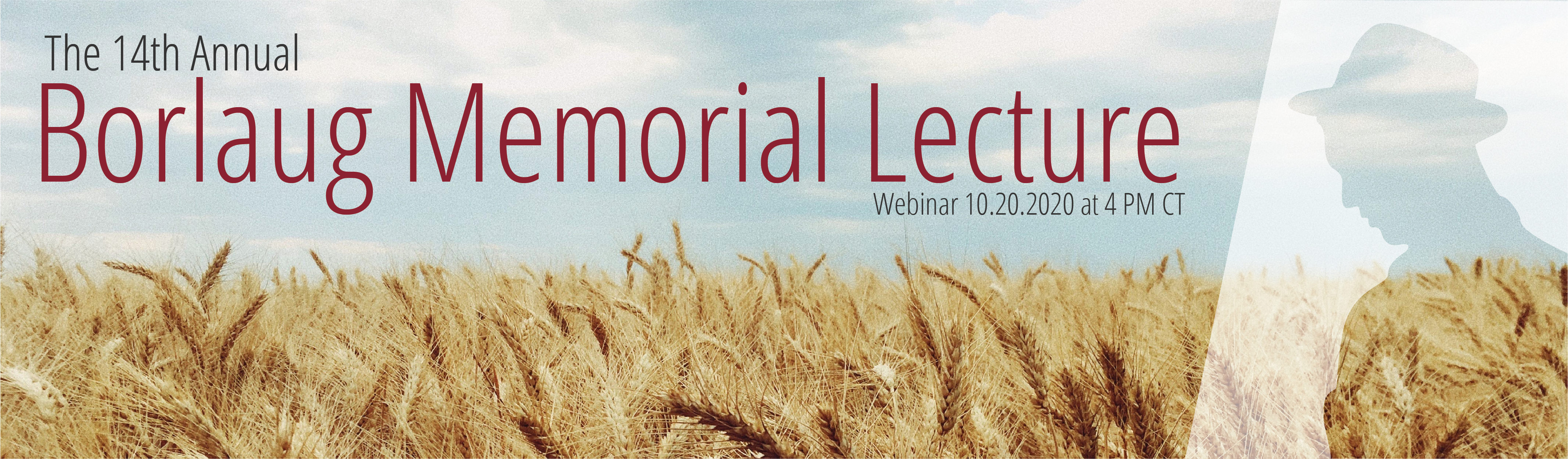 "Wheat field with text ""The 14th Annual Borlaug Memorial Lecture, Webinar October 20, 2020 at 4 PM central time"""